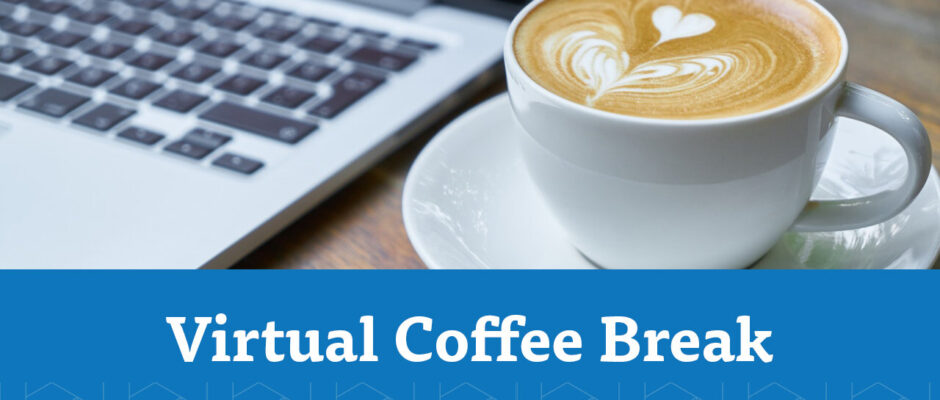 Virtual Coffee Break – Sabato 13 Giugno 2020
